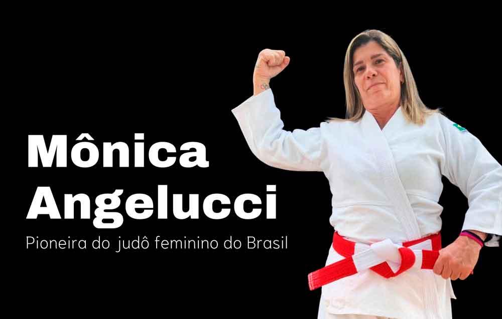 Da proibição de lutar à glória: conheça a empolgante história da judoca Mônica Angelucci